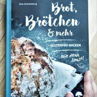 Brot, Brötchen & mehr – Glutenfrei Backen – Wie denn sonst! von Elke Schulenburg