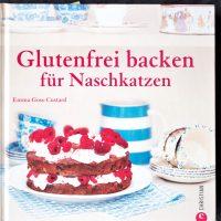 Glutenfrei backen für Naschkatzen von Emma Goss-Custard