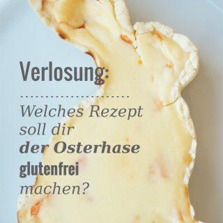 """Verlosung: """"Welches Rezept soll dir der Osterhase glutenfrei machen?"""""""